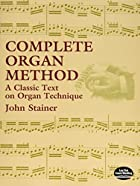 Complete Organ Method: A Classic Text on…