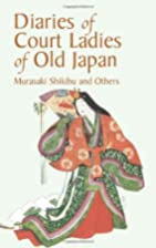 Diaries of Court Ladies of Old Japan by…