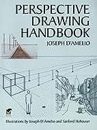 Perspective Drawing Handbook by Joseph…