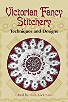 Victorian Fancy Stitchery: Techniques and…