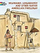 Wigwams, Longhouses and Other Native…