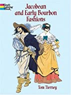 Jacobean and Early Bourbon Fashions by Tom…