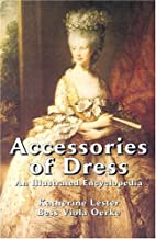 Accessories of Dress: An Illustrated…
