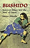 Nitobe, Inazo: Bushido: Samurai Ethics and the Soul of Japan (Dover Military History, Weapons, Armor)