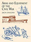 Coggins, Jack: Arms and Equipment of the Civil War