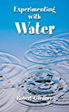 Gardner, Robert: Experimenting with Water (Dover Children's Science Books)