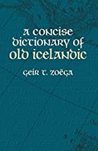 A Concise Dictionary of Old Icelandic by…