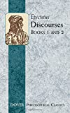 Epictetus: Discourses (Books 1 and 2) (Dover Philosophical Classics)
