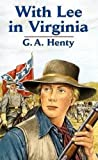 G. A. Henty: With Lee in Virginia (Dover Children's Classics) (Vol i)