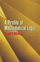A Profile of Mathematical Logic (Dover Books…