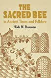 Ransome, Hilda M.: The Sacred Bee in Ancient Times and Folklore
