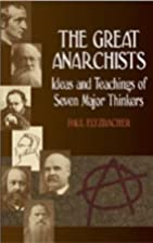The Great Anarchists: Ideas and Teachings of…