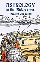 Astrology in the Middle Ages by Theodore…