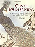 Jane Evans: Chinese Brush Painting: A Complete Course in Traditional and Modern Techniques (Dover Art Instruction)