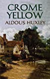 Huxley, Aldous: Crome Yellow