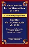 Miguel de Unamuno: Short Stories by the Generation of 1898/Cuentos de la Generacion de 1898: A Dual-Language Book (Dover Dual Language Spanish)