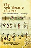 Fenollosa, Ernest: The Noh Theatre of Japan: With Complete Texts of 15 Classic Plays