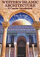 Western Islamic architecture by John D. Hoag