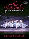 Tchaikovsky, Peter Ilyitch: The Nutcracker: Complete Ballet in Full Score (Dover Music Scores)