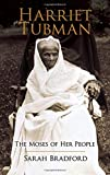 Bradford, Sarah: Harriet Tubman: The Moses of Her People (African American)