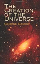 The Creation of the Universe by George Gamow