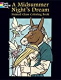 Green, John: A Midsummer Night's Dream Stained Glass Coloring Book (Dover Stained Glass Coloring Book)