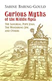 Baring-Gould, S.: Curious Myths Of The Middle Ages: The Sangreal, Pope Joan, The Wandering Jew, And Others