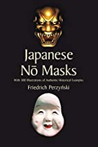 Japanese No Masks: With 300 Illustrations of…