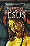 Schweitzer, Albert: The Quest Of The Historical Jesus