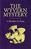 Le Fanu, Joseph S.: The Wyvern Mystery