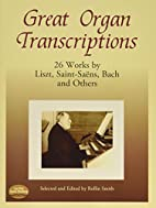 Great Organ Transcriptions: 26 Works by…
