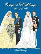 Royal Weddings : Paper Dolls by Tom Tierney