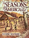 Sloane, Eric: The Seasons Of America Past