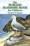 Burgess, Thornton W.: The Burgess Seashore Book for Children