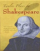 Twelve Plays by Shakespeare by William…