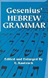 Gesenius, William: Gesenius&#39; Hebrew Grammar
