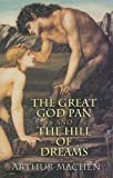 MacHen, Arthur: The Great God Pan And the Hill of Dreams