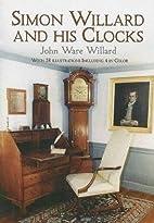 Simon Willard and his clocks by John Ware…