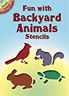 Fun with Backyard Animals Stencils by A. G.…