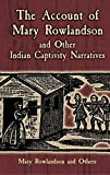 Rowlandson, Mary: The Account of Mary Rowlandson and Other Indian Captivity Narratives (Dover Books on Americana)