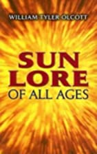 Sun Lore of All Ages: A Collection of Myths…