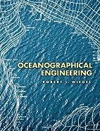 Oceanographical Engineering by Robert L.…