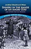 Edwards, Jonathan: Sinners in the Hands of an Angry God And Other Puritan Sermons