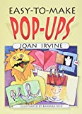Irvine, Joan: Easy-To-Make Pop-Ups