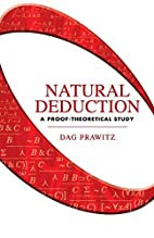 Natural Deduction: A Proof-Theoretical Study…