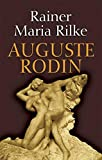 Rilke, Rainer Maria: Auguste Rodin