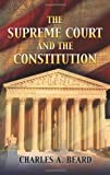 Beard, Charles Austin: The Supreme Court And the Constitution