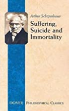 Suffering, Suicide and Immortality: Eight…