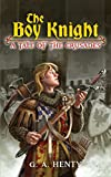 Henty, G. A.: The Boy Knight: A Tale of the Crusades (Dover Children's Classics)