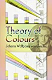 Goethe, Johann Wolfgang Von: Theory of Colours